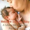 Welcome Song for Baby: A Lullaby for Newborns - Richard Van Camp