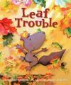 Leaf Trouble - Jonathan Emmett, Caroline Jayne Church