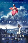 The System of the World (The Baroque Cycle, #3) - Neal Stephenson
