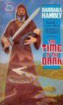 The Time Of The Dark - Barbara Hambly
