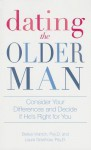 Dating the Older Man: Consider Your Differences and Decide If He's Right for You - Belisa Lozano-Vranich