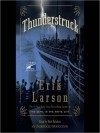 Thunderstruck - Erik Larson, Bob Balaban