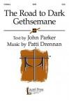 The Road to Dark Gethsemane - John Parker, Patti Drennan