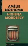 Higiena mordercy - Amélie Nothomb