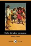 Martin Conisby's Vengeance - Jeffery Farnol