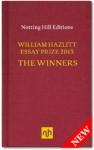 William Hazlitt Essay Prize 2013 The Winners - Michael Ignatieff, Andrew O'Hagan, J T Barbarese, Belle Boggs, Leslie Jamison, Sameer Rahim