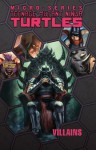 Teenage Mutant Ninja Turtles: Villains Micro-Series Volume 2 - Erik Burnham, Mike Costa, Ben Epstein, Dustin Weaver, Ben Bates, Paul Allor, Cory Smith, Mike Henderson, Dan Duncan