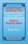 """Selected """"Pensees"""" and Provincial Letters/Pensees et Provinciales choisies: A Dual-Language Book - Blaise Pascal, Stanley Appelbaum, Stanley Applebaum"""