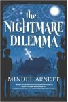 The Nightmare Dilemma (Arkwell Academy) (Hardback) - Common - by Mindee Arnett