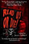 Read Us or Die - The Authors of Black Bed Sheet Books, Jason Gehlert