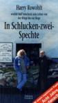 In Schlucken-Zwei-Spechte - Harry Rowohlt, Ralf Sotscheck, Klaus Bittermann, Ulla Rowohlt