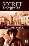 Secret Societies - William Holden