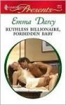 Ruthless Billionaire, Forbidden Baby (Mills & Boon Modern) - Emma Darcy