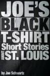 Joe's Black T-Shirt - Joe Schwartz