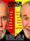 Napalm and Silly Putty (MP3 Book) - George Carlin, Inc. Original material ? 1987 Comedy Concepts