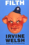 Filth - Irvine Welsh