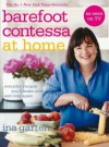 Barefoot Contessa At Home: Everyday Recipes You'll Make Over and Over Again - Ina Garten