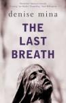 The Last Breath - Denise Mina
