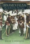 Ornamentalism: How the British Saw Their Empire - David Cannadine