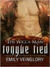 The Wicca Man: Tongue-Tied - Emily Veinglory