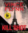 Kill Shot: An American Assassin Thriller - Vince Flynn, Armand Schultz