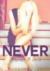 Never Too Far - Abbi Glines