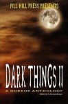 Dark Things II (A Horror Anthology) - Ty Schwamberger, Derek Muk, Indy McDaniel, Tim Lewis
