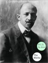 Works of W.E.B. Du Bois - W.E.B. Du Bois, Golgotha Press