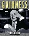 Guinness - Robert Tanitch, Alec Guinness