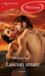 Lasciati amare (I Romanzi Passione) (Italian Edition) - Elizabeth Hoyt, Chiara Ka'hue Cattaneo