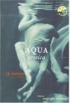 Aqua Erotica: 18 Stories for a Steamy Bath - Mary Anne Mohanraj
