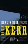 Berlin Noir - Philip Kerr