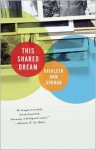 This Shared Dream - Kathleen Ann Goonan