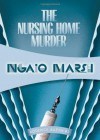 The Nursing Home Murders: Inspector Roderick Alleyn #3 (Inspectr Roderick Alleyn) - Ngaio Marsh