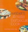 Weber's Ultimate Barbecue Book - Matthew Drennan