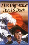 The Big Wave - Pearl S. Buck