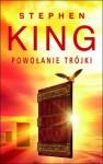 Mroczna Wieża II: Powołanie trójki - Stephen King