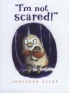I'm Not Scared! - Jonathan Allen