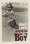 Snapshots Of The Boy - Shaun Levin