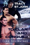 To Clan and Conquer (Clan Beginnings) - Tracy St. John