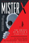 Mister X: The Brides of Mister X and Other Stories - Jeffrey Morgan, Peter Milligan, Shane Oakley, D'Israeli, Brett Ewins