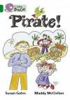 Pirate! - Susan Gates, Maddy McClellan