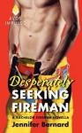 Desperately Seeking Fireman - Jennifer Bernard