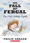The Fall Of Fergal: The First Unlikely Exploit - David Roberts (Illustrator), Philip Ardagh