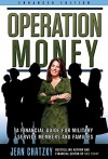 Operation Money: A Financial Guide for Military Service Members and Families - Jean Chatzky