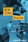 The New York Diaries: Too-True Tales of Urban Trauma - Daniel Drennan