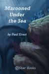 Marooned Under the Sea - Paul Ernst
