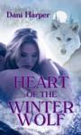 Heart of the Winter Wolf - Dani Harper