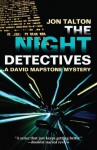 The Night Detectives: A David Mapstone Mystery #6 (David Mapstone Series) - Jon Talton
