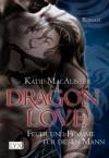 Dragon Love: Feuer und Flamme für diesen Mann (German Edition) - Katie MacAlister, Van Pée, Margarethe